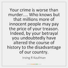 Murder Quotes Mesmerizing Irving R Kaufman Quotes StoreMyPic