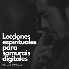 Lecciones espirituales para samurais digitales.
