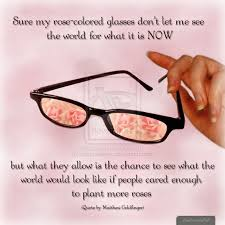 RoseColored Glasses Quotes 3818632