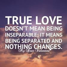 Quotes About True Love Stunning Love Quote True Love Doesn't Mean Being Inseparable Love Quotes