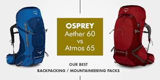 Osprey Atmos Vs Aether Top Pick For The Airways Review For