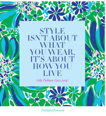 Lilly Pulitzer Quotes Simple Style Is Lilly Pulitzer The Silver Pen