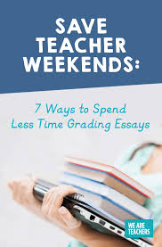 save teacher weekends ways to spend less time grading essays  get more great tips in samples of e books from ascd here