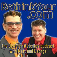 RethinkYour.com Podcast by Jeweler Websites, Inc.