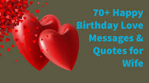 70 Happy Birthday Wife Love Messages Quotes