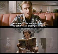 00:03:00 what's wrong with that? In Pulp Fiction Ringo Pumpkin Suggests Robbing Coffee Shops As You Catch Them With Their Pants Down When The Robbery Happens Later In The Film Vincent Is Literally Caught With His Pants Down
