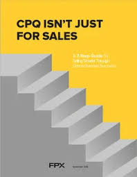 For Sales Cpq Isnt Just For Sales A 7 Step Guide To Selling Smarter