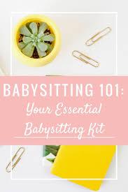 17 best ideas about babysitting kit babysitting bag babysitting 101 your essential babysitting kit are you a teen who wants babysitting tips