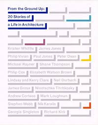 From the Ground Up: 20 Stories of a Life in Architecture by MAVEN ...