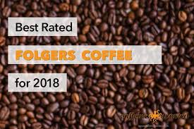 Folgers Coffee Chart Which Is Better Folgers Or Maxwell House Folgers Colombian