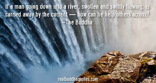Quotes About Rivers Mesmerizing Rivers Real Buddha Quotes