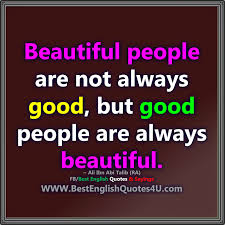 Beautiful English Quotes Best Of Beautiful People Are Not Always Good Best English Quotes Sayings