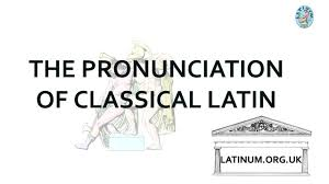 Classical Latin Pronunciation An Overview Of The Basics