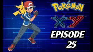 Pokemon XY Episode 25 English dub  