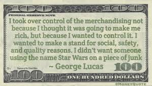 Star Wars Quotes Cool George Lucas Merchandising Star Wars Money Quotes DailyMoney