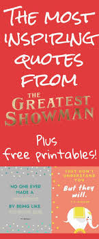 The Best Inspiring Quotes From The Greatest Showman Free Printables