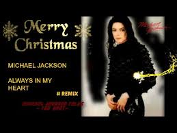 Michael Jackson - Always In My Heart Christmas Song [ReMix] HQ ...
