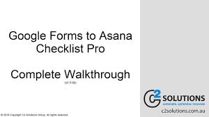 Google Forms To Asana Checklist Pro Complete Walk Through V2 0 0b