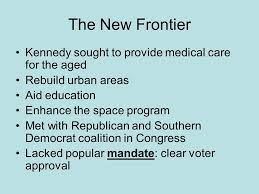 The New Frontier And The Great Society Kennedy And Johnson