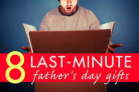 8 last minute father s day gifts for the procrastinator s papa