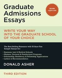 graduate admissions essays write your way into the graduate graduate admissions essays write your way into the graduate school of your choice by donald asher