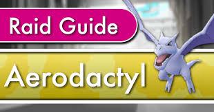 Aerodactyl Raid Counter Guide Pokemon Go Wiki Gamepress