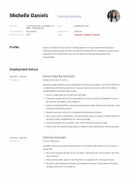 Hospitality & catering resume examples 1. Catering Assistant Resume Sample July 2021
