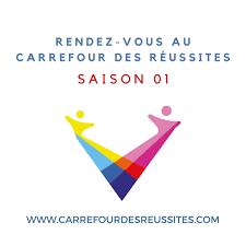 Bienvenue au Carrefour des Réussites - Podcast du succès