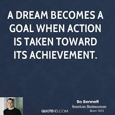 Goal The Dream Begins Quotes Best Of Bo Bennett Quotes QuoteHD