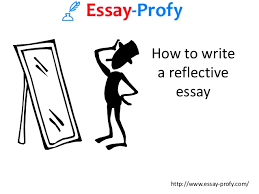 essayprofy how to write a reflective essay how to write a reflective essay essay profy