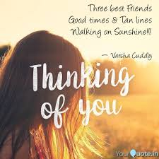 Three Best Friends Good Quotes Writings By Varsha Cuddly