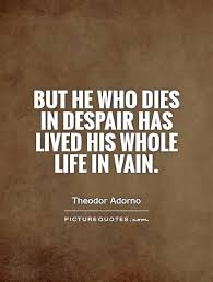 Despair Quotes Extraordinary Famous Despair Quotes By Theodor Adorno Golfian