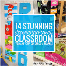 Classroom Decoration Charts For High School 14 Stunning Classroom Decorating Ideas To Make Your