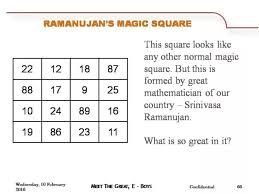 what is srinivasa ramanujan s magic square quora for a small presentation about srinivasa ramanujan i had the slides to explain the peculiarity of the 4 4 magic square of ramanujan here is it