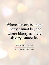 Slavery Quotes Magnificent Abraham Lincoln Anti Slavery Quotes Abraham Lincoln Pinterest