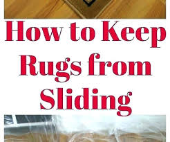 how to keep rugs from sliding rug in place a moving on carpet do i stop