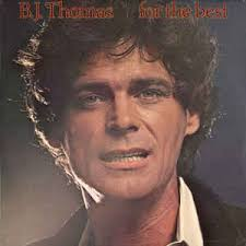 B.J. Thomas - For The Best | Releases | Discogs