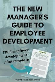 Creating An Employee Development Plan - The Talent Leader