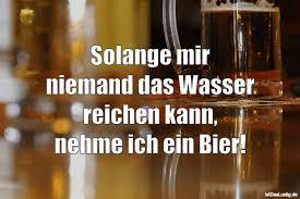 Solange Mir Niemand Das Wasser Reichen Kann Nehme Ich Ein Bier B