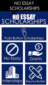 Scholarship With No Essay No Essay Scholarship Push A Button To Apply App Price Drops
