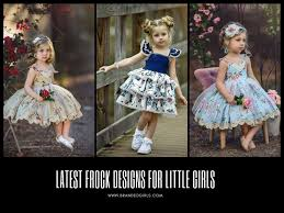 Baby Kurti Design 2019 Frock Designs For Little Girls 17 Latest Frock Styles For