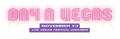 Day N Vegas - Nov 1-3, 2019 - Las Vegas <b>Festival</b> Grounds