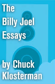 the billy joel essays ebook by chuck klosterman official  the billy joel essays