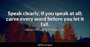 Speak Quotes Interesting Speak Clearly If You Speak At All Carve Every Word Before You Let