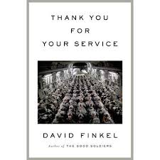 Thanks For Your Service Thank You For Your Service By David Finkel