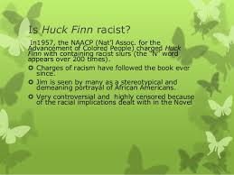 presentation on huckleberry finn by mehwish ali khan 17 is huck finn racist