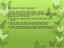 presentation on huckleberry finn by mehwish ali khan 17 is huck finn racist