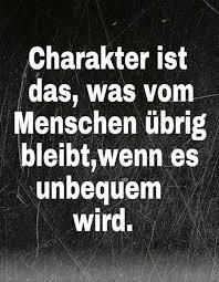 Charakter Ist Das Was Vom Menschen übrig Bleibt Wenn Es Unbequem