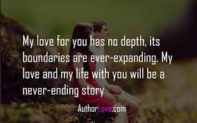 My Love Quotes Magnificent My Love For You Has No Depth Its Boundaries Are Everexpanding