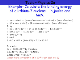 topic physics 2a example calculate the binding energy of a lithium 7 nucleus